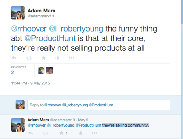 Product Hunt isn't really selling products; they're selling community.