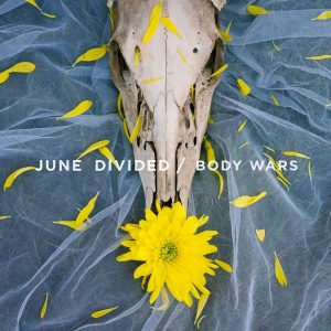 june-divided-body-wars-ep